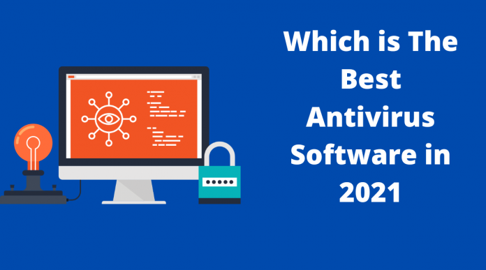 Which is The Best Antivirus Software in 2021